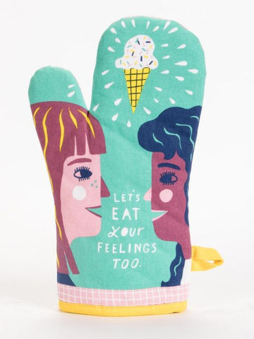 Lets Eat Your Feeling Oven Mitt