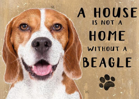A House is not a Home without a  Beagle Dog Metal Sign