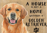 A House is not a Home without a Golden Retriever Dog  Metal Sign