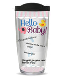 You Sign It Hello Baby, Baby Shower Tumbler