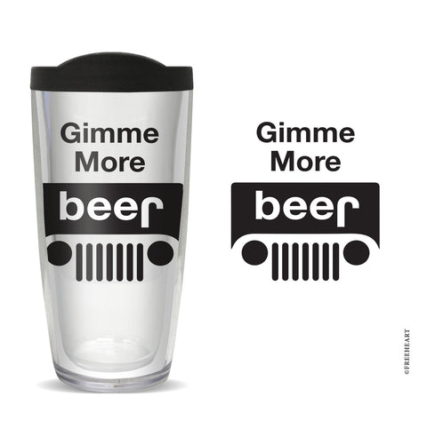 Gimme More Beer Tumbler