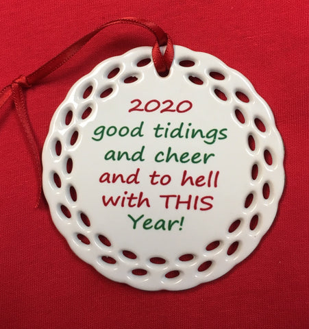2020 Christmas Ornament - Good Tidings to Hell with this Year