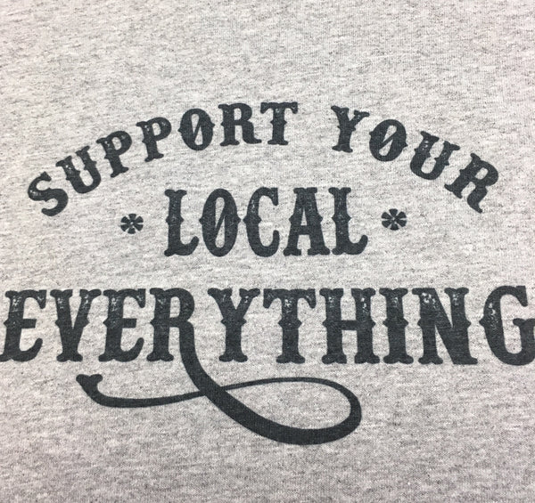 Support Local EVERYTHING