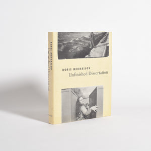 Boris Mikhailov - Unfinished Dissertation