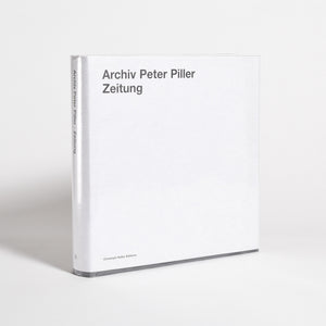 Archive Peter Piller - Zeitung (signed, special edition)