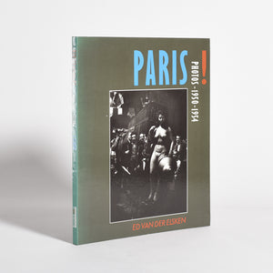 Ed Van Der Elsken - Paris! Photos 1950 - 1954