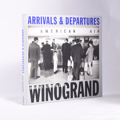 Gary Winogrand Arrivals and Departures