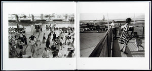 Garry Winogrand - Arrivals & Departures : The Airport Pictures of Garry Winogrand