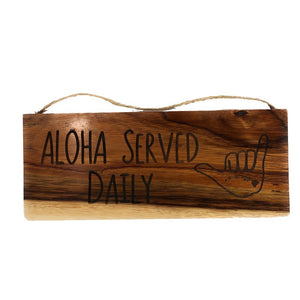 Aloha Served Daily with Shaka | Koa Wood Sign