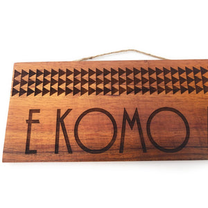 E Komo Mai with Tribal Design | Koa Wood Sign - Makana Hut