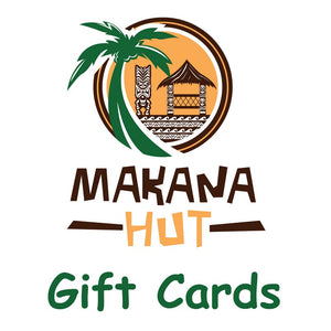 E-Gift Card - Makana Hut