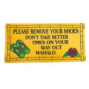 Please Remove Shoes Don't Take Better Ones | Welcome Sign - Makana Hut