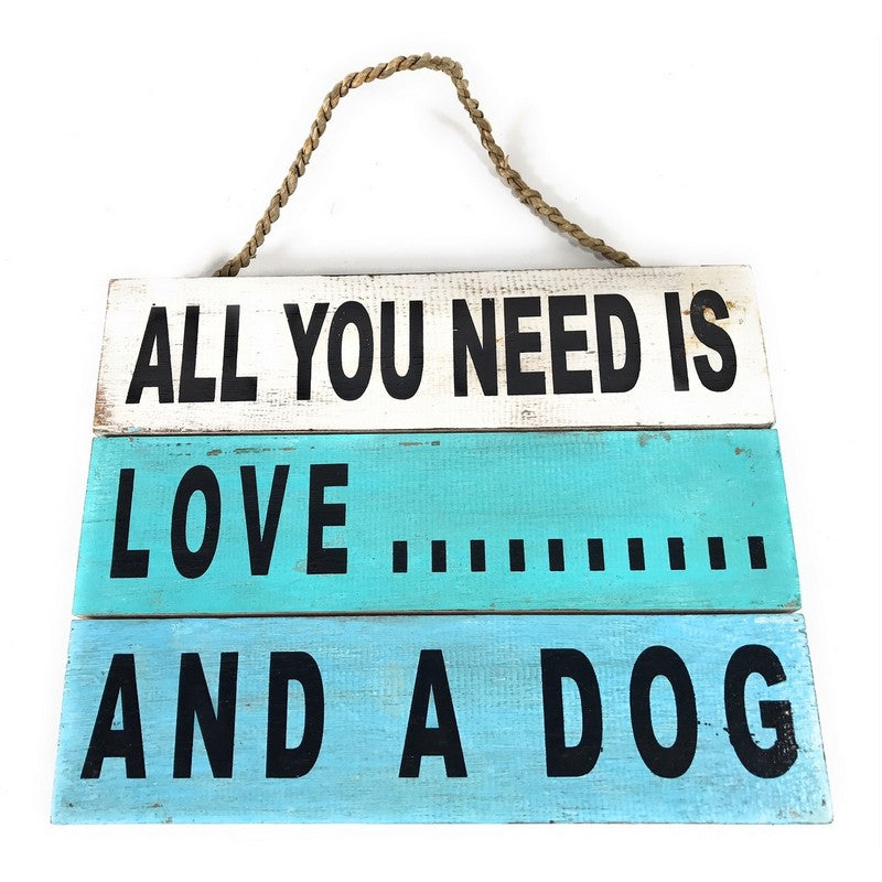 All You Need is Love... And A Dog | Beach House Sign - Makana Hut