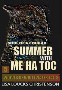 Soul of a Cougar: Summer with Me Ha Toc by Lisa Loucks Christenson