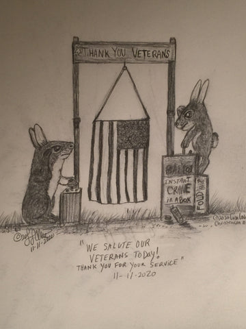 "11/11/2020 Courtly Cottontails Political Cartoon by Lisa Loucks-Christenson  ""We  Salute Our Veterans Today! Thank You For Your Service"
