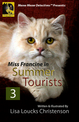 Meow Meow Detectives™ Presents: Miss Francine in Summer Tourists (Meow Meow Detectives™, #3)