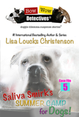 Saliva Smirk's Summer Camp for Dogs, Case File 5, BOW WOW DETECTIVES® | Paperback