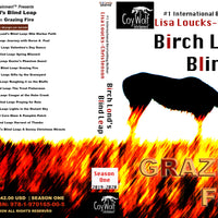 Birch Lond's Blind Leap, Season One: Grazing Fire By Lisa Loucks-Christenson