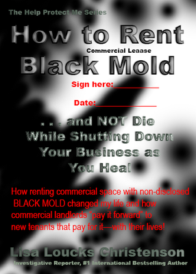 How to Rent Black Mold . . . and NOT Die While Shutting Down Your Business as You Heal