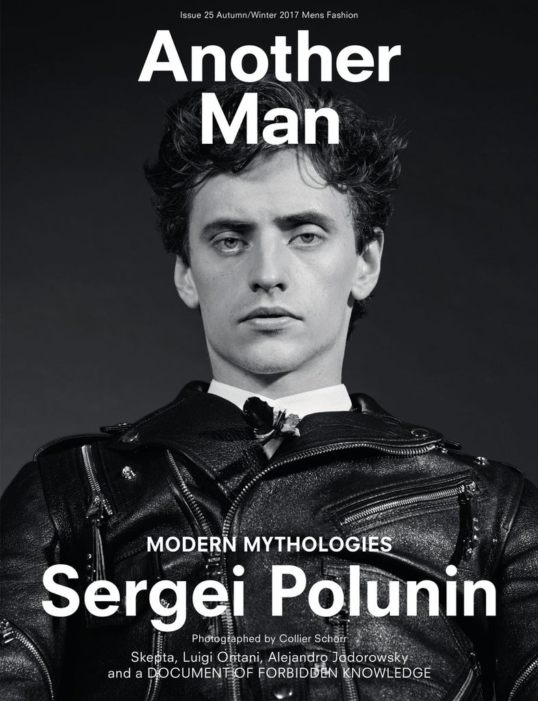 ANOTHER MAN Magazine 25 SERGEI POLUNIN Skepta ANTHONY BOYLE Fall/Winter 2017