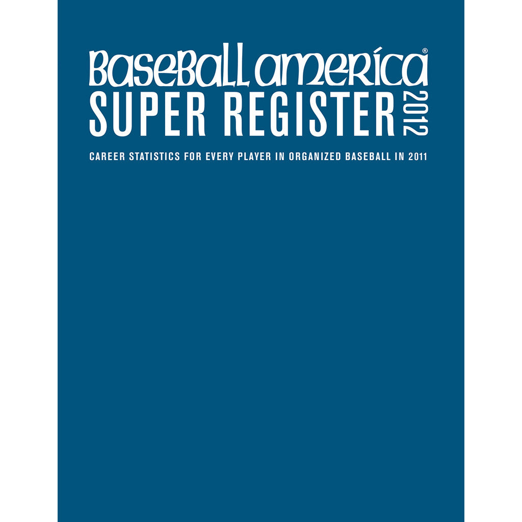 2012 Baseball America Super Register
