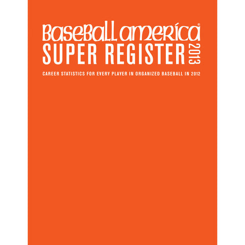 2013 Baseball America Super Register