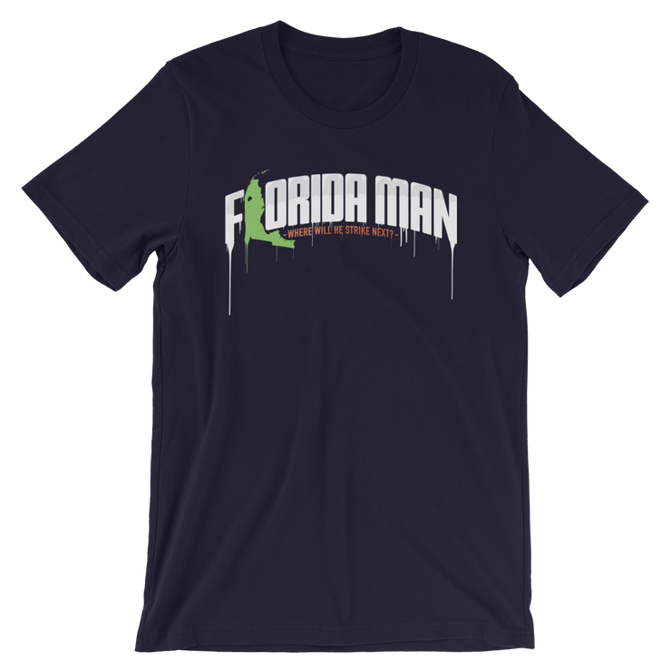 Florida Man (Where Will He Strike Next?) Unisex Crew T-shirt