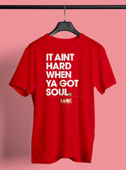 It Aint Hard When Ya Got Soul Crew T-shirt - Devious Elements Apparel