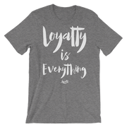 Loyalty Is Everything Unisex Crew T-shirt - Devious Elements Apparel
