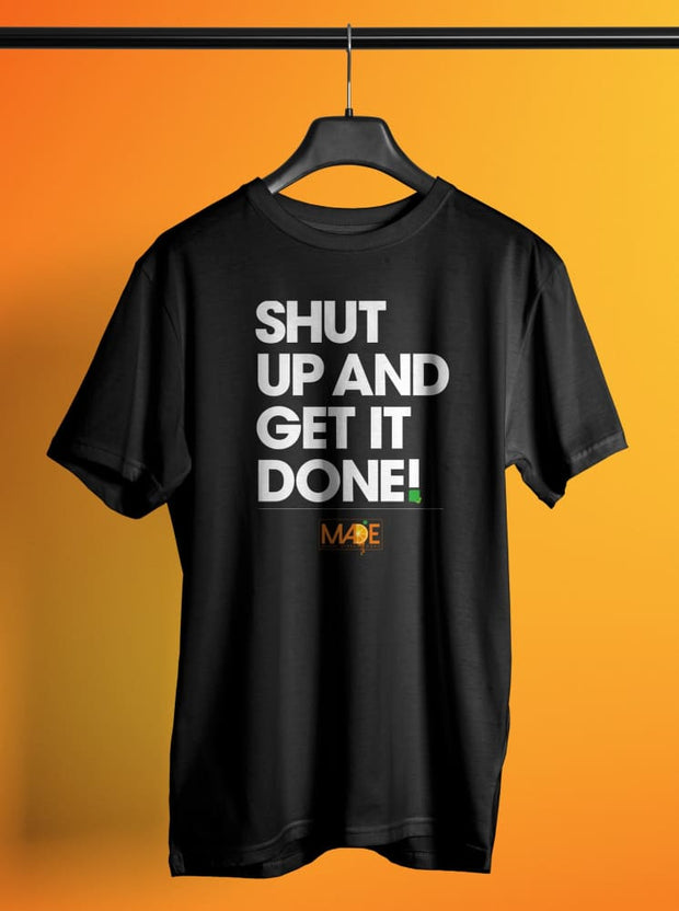 Shut Up And Get It Done Unisex Crew T-shirt - Devious Elements Apparel