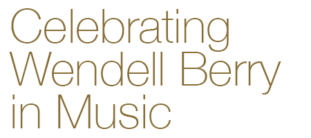 Celebrating Wendell Berry in Music