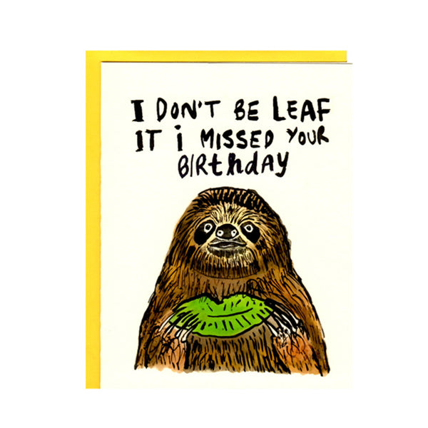 I Don't Be Leaf It i Missed Your Birthday
