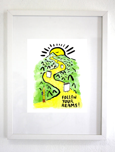 Follow Your Reams Print, Wall art, Wall Decor (unframed)
