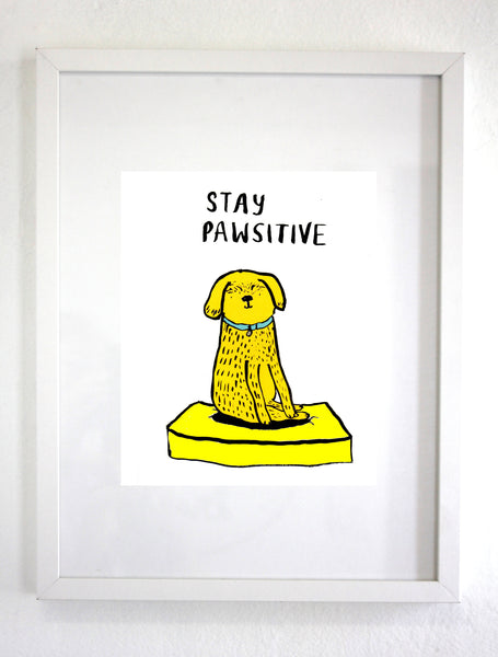 Stay Pawsitive Print, Wall art, Wall Decor (unframed)