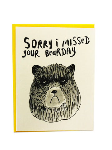 Sorry I missed your Bearday Birthday Card