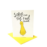 Sorry for my Fowl Mood Greeting Card
