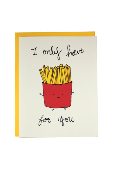 "Funny foodie ""I only have Fries for You"" Greeting Card"