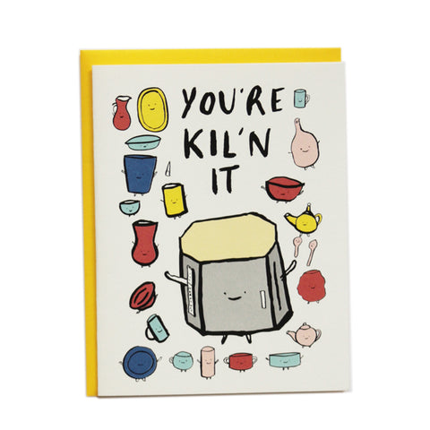 You're Kil'n It greeting card
