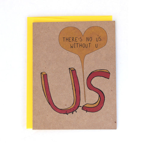 "Romantic Cute ""There's no US without U"" love card"