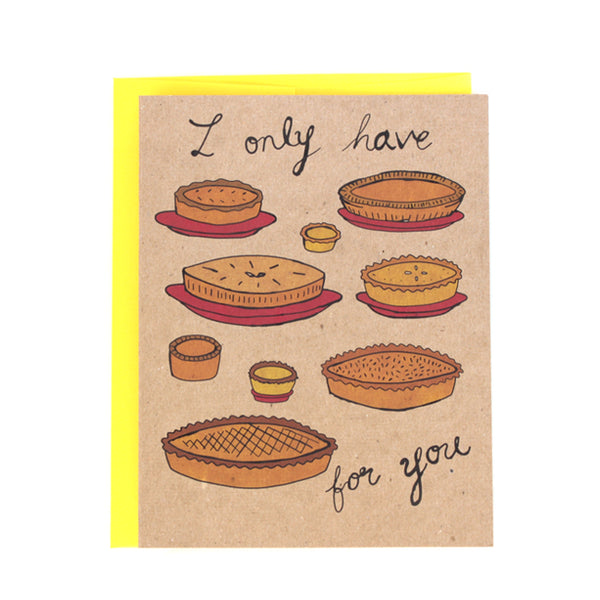 "Romantic Funny foodie ""I only have Pies for You"" Greeting Card"