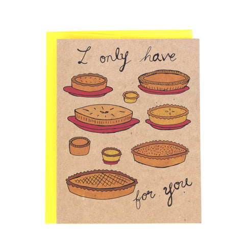 "Romantic Funny foodie ""Pies for You"" Greeting Card"