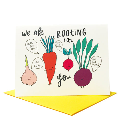 We are Rooting for You Greeting Card