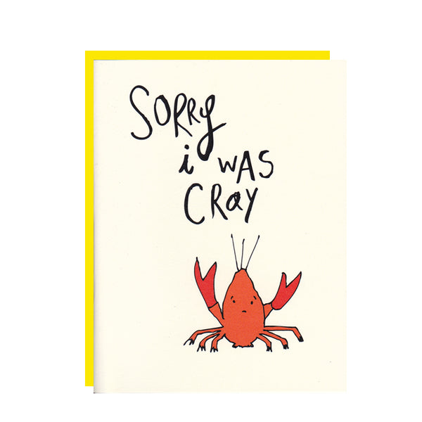 Sorry I was Cray Greeting Card