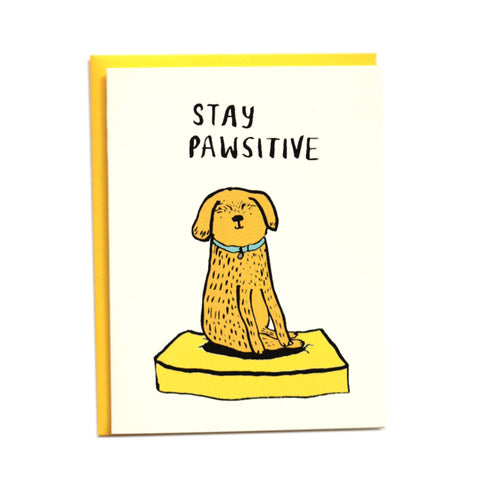 Stay Pawsitive greeting card