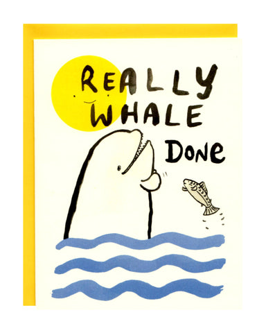 Really Whale Done greeting card