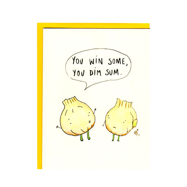 You Win Some You Dim Sum Greeting Card