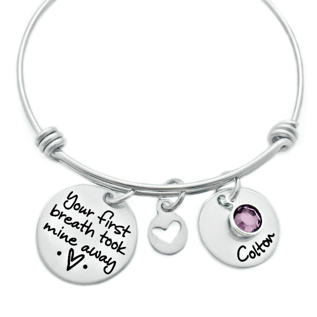YOUR FIRST BREATH TOOK MINE AWAY BANGLE BRACELET