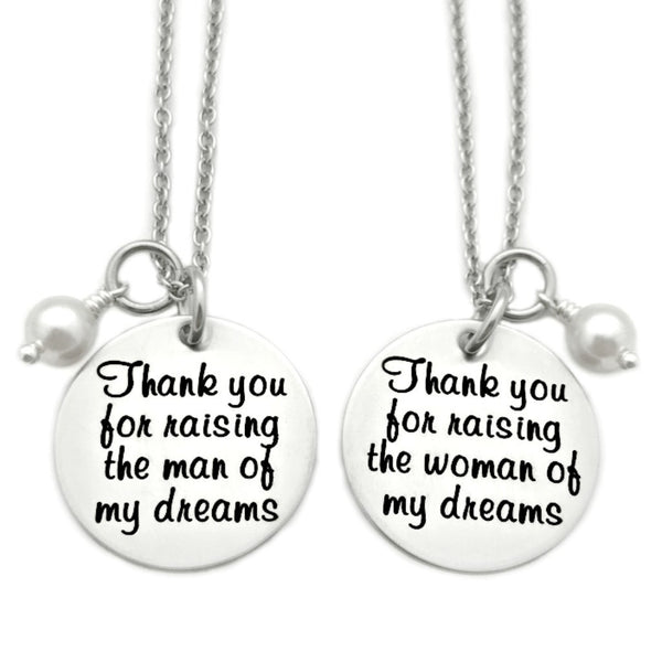 THANK YOU FOR RAISING THE MAN/WOMAN OF MY DREAMS NECKLACE