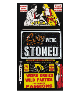 """Sorry, We're Stoned"" PIN"
