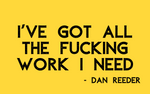Dan Reeder Work Sticker